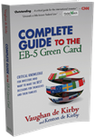 <span>Complete Guide To The EB-5 Green Card:</span> Critical Knowledge For Investors Who Want To Make The Best Decisions For Themselves And Their Families